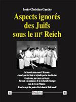 Aspects ignorés des Juifs sous le IIIe Reich, Louis-Christian Gautier, Éditions Dualpha,
