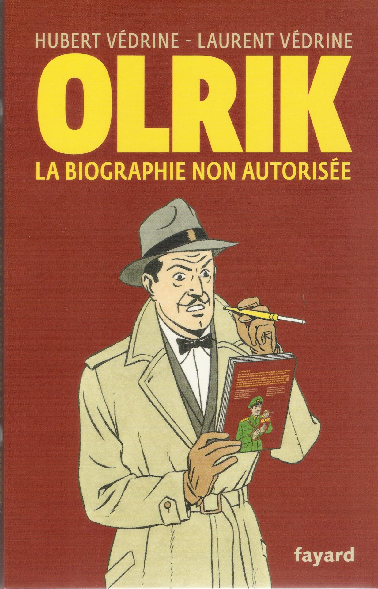 Olrik. La biographie non autorisée (Fayard, 2019, 220 p., 20 €).