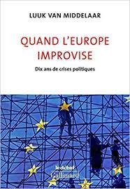 Frits Bolkestein Quand l'Europe improvise. Dix ans de crises politiques (Gallimard)