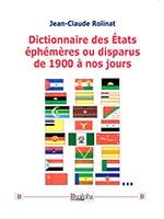 Dictionnaire des États éphémères ou disparus de 1900 à nos jours, Jean-Claude Rolinat, éditions Dualpha.