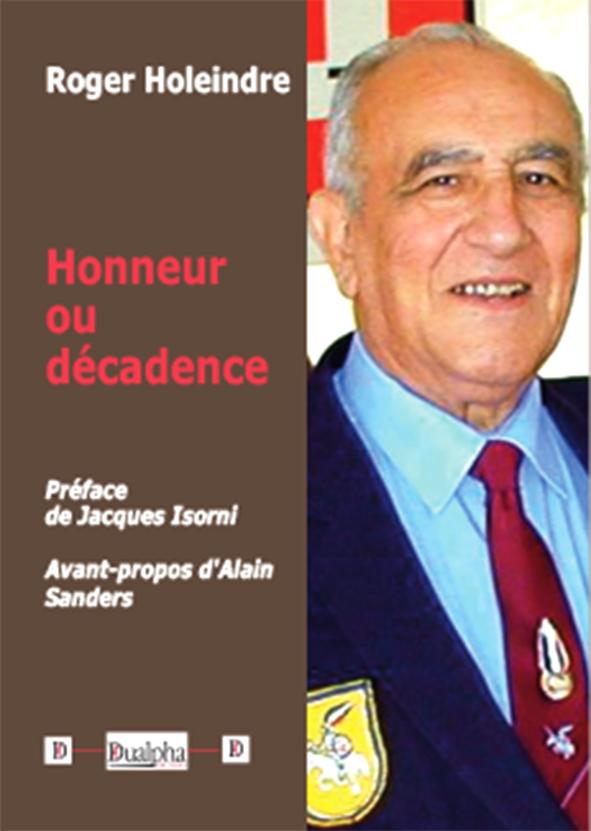 """""""Honneur ou décadence"""" de Roger Holeindre, préface de maître Jacques Isorni – Avant-propos d'Alain Sanders (Ed. Dualpha)"""