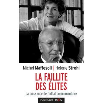 Michel Maffesoli et Hélène Strohl, La faillite des élites, 228p., Lexio, 2019.