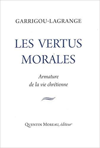 Les vertus morales Garrigou-Lagrange (Ed. quentin Moreau)