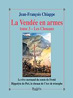 La Vendée en armes, Jean-François Chiappe, trois volumes, éditions Dualpha, collection « Vérités pour l'Histoire », tome 3.