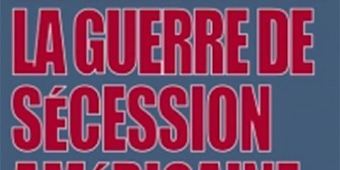 Verite guerre secession
