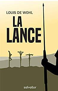 La Lance, Louis de Wohl (Salvator)