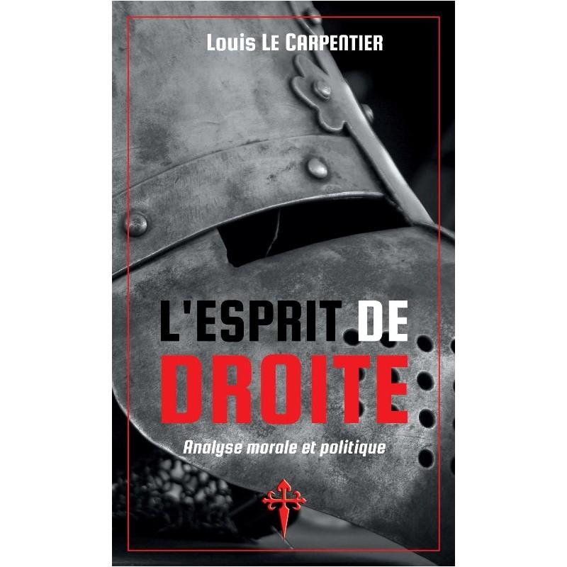 Louis Le Carpentier, L'esprit de droite, Reconquista Press, 2020;