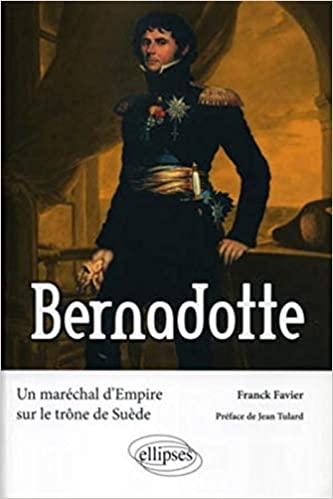 Bernadotte par Franck Favier (Ellipses).