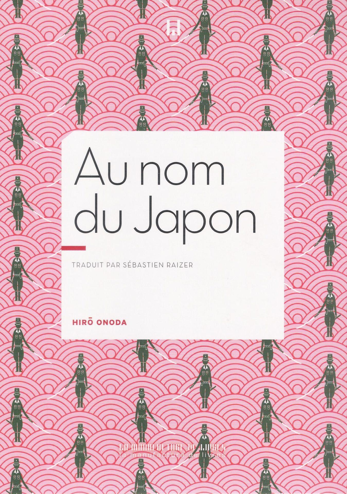 """""""Au nom du Japon"""" de Hiro Onoda (La Manufacture de livres)."""