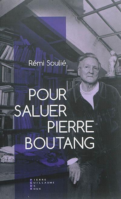 Pour saluer Pierre Boutang (Pierre-Guillaume de Roux)