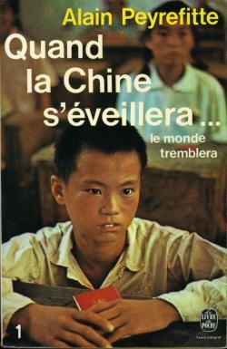 Quand la Chine s'éveillera, le monde tremblera, Alain Peyrefitte (Le livre de Poche).