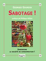 Sabotage ! Sabordons la société de consommation ! de Georges Gourdin (éditions Dualpha).
