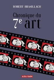 Robert Brasillach, Chronique du 7e art, (Auda Isarn),