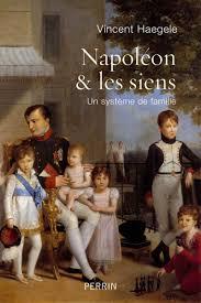 Napoléon et les siens, Vincent Haegele (Perrin).